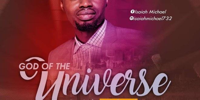 New Music: God Of The Universe – Isaiah Michael |@IsaiahMichael732