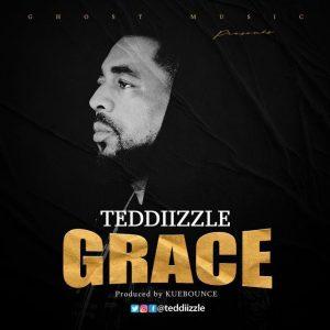 New Music: Teddizzle - GRACE