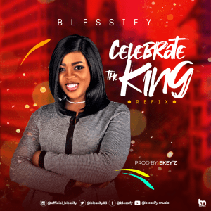 Celebrate the King - blessify