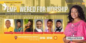 Dera Getrude Unveils Amazing Line-Up for Empowered For Worship Mega Concert Nov. 17th