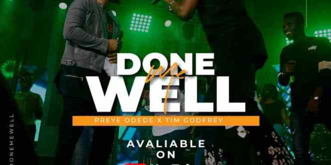 "New Music: Preye Odede Teams Up With Tim Godfrey For ""Done Me Well"" (LIVE) 