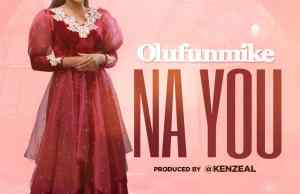 Olufunmike - Na You [Free Download]