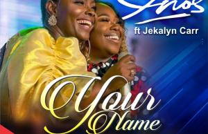 Onos ft Jekalyn Carr - Your Name Jesus