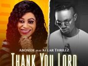 Thank You Lord - Abosede ft Kelar Thrillz