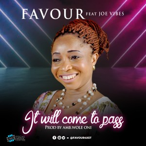 It Will Come To Pass - Favour
