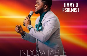 Jimmy D Psalmist - Indomitable   www.247gvibes.com