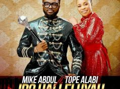 Video: Iro Halleluyah ft Tope Alabi - Mike Abdul