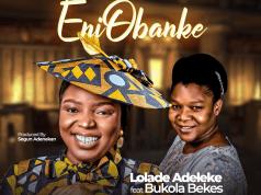 EniObanke - Lolade Adeleke Ft Bukola Bekes