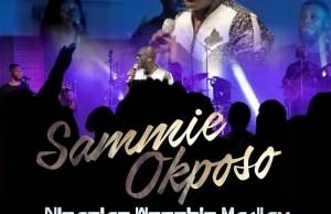 Nigerian Worship Medley (LIVE) - Sammie Okposo