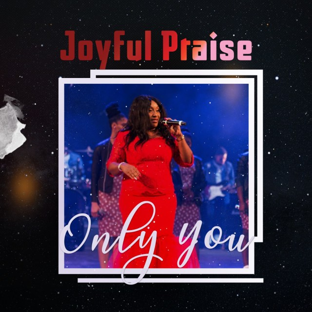 Only You By Joyful Praise