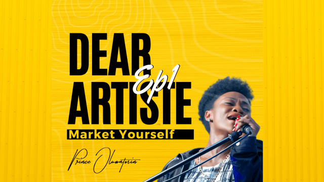 Dear Upcoming Artiste, Market Yourself - Prince Oluwatosin