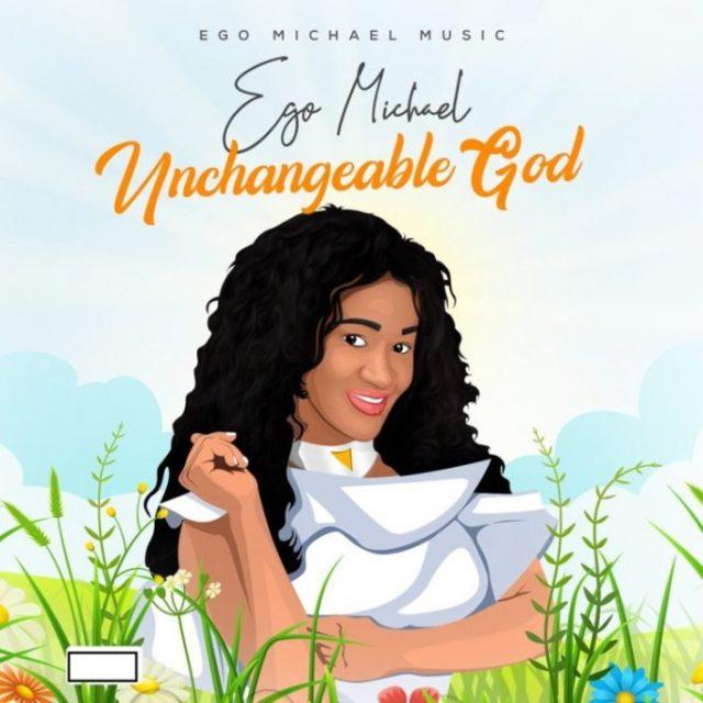 Unchangeable God By Ego Michael