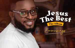 Jesus The Best (Album) By Emmasings