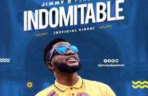 Indomitable By Jimmy D Psalmist