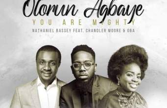 Olorun Agbaiye O (You Are Maighty) - Nathaniel Bassey Ft. Chandler Moore & Oba
