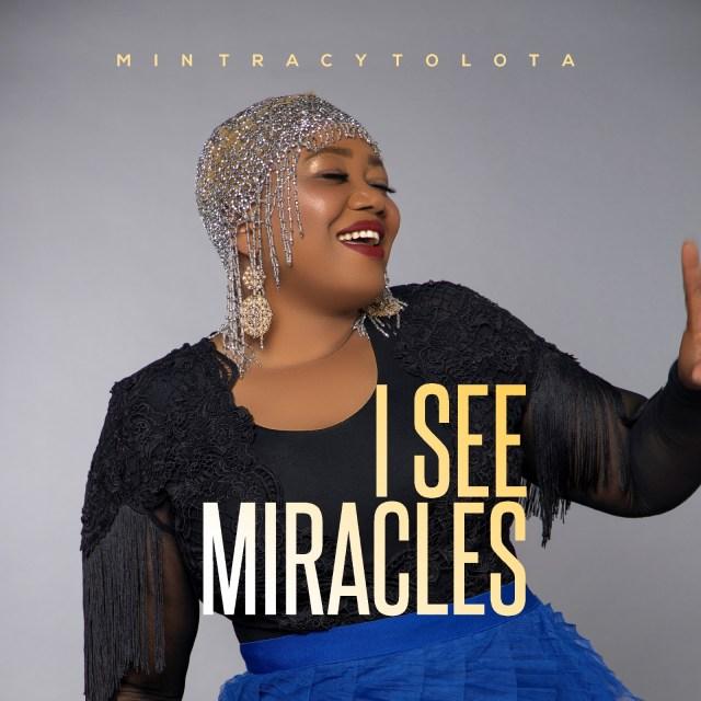 I See Miracles - Min Tracy Tolota