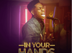 In Your Hands By Moses Bliss