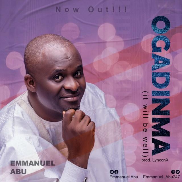 Ogadinma - Emmanuel Abu