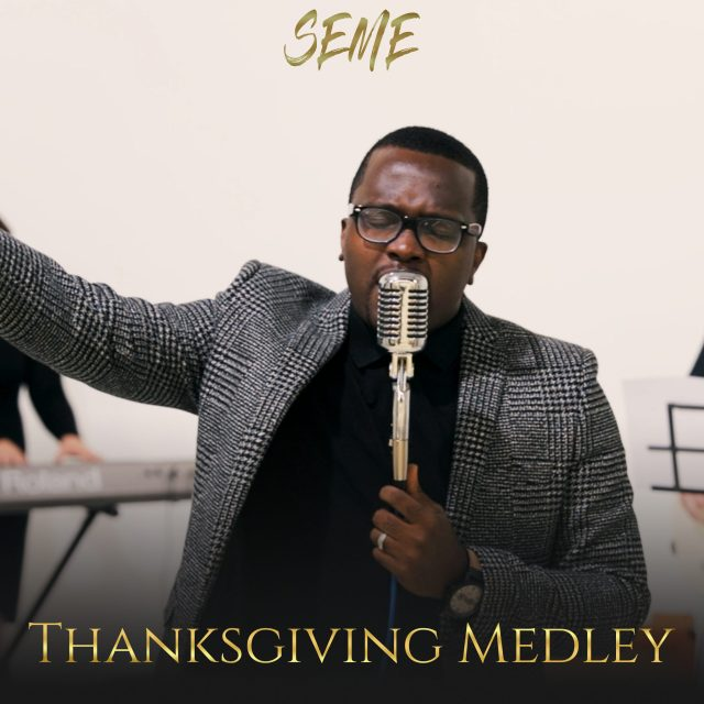 [Music:] Thanksgiving Medley – Seme