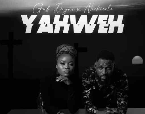 YAHWEH - Gab Dayne ft Nickieola