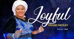 Joyful Praise Medley - Shayo Oyekale