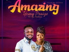 Amazing By Yemy Praize Ft Efe Nathan