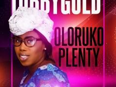 OLORUKO PLENTY By TOBBYGOLD