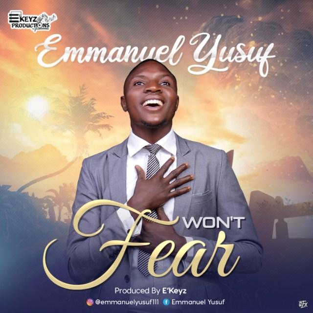 Won't Fear - Emmanuel Yusuf