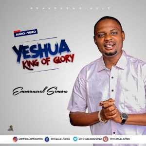 Yeshua King Of Glory - Emmanuel Simon