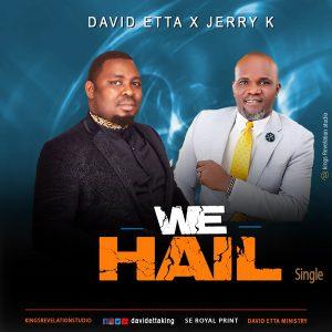We Hail - David Etta ft Jerry K