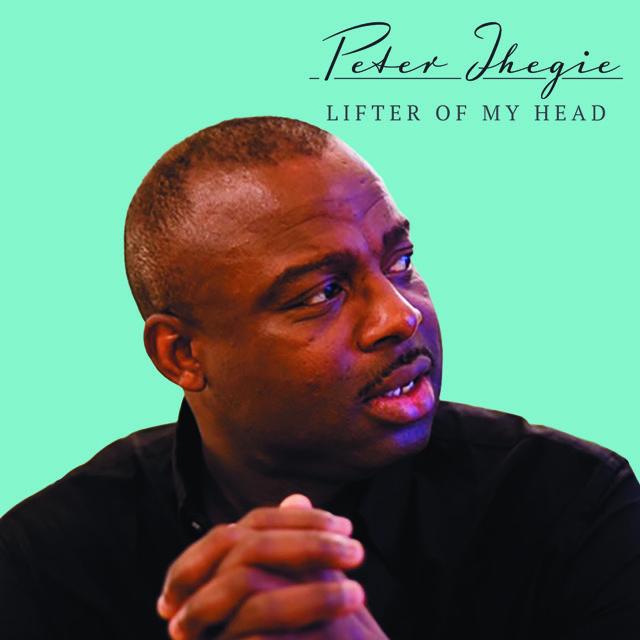 Lifter Of My Head By Peter Ihegie