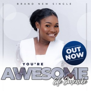 You Are Awesome - Efe Emenike