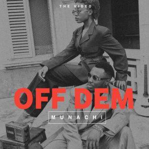 Music Video: Munachi   Off Dem