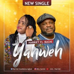 Yahweh - Harriet ft Buchi