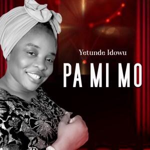 Pa mi mo (Keep me safe) - Yetunde Idowu