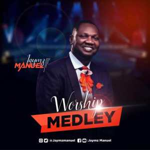 Video: Minister Jaymz Manuel drops a beautiful Worship Medley