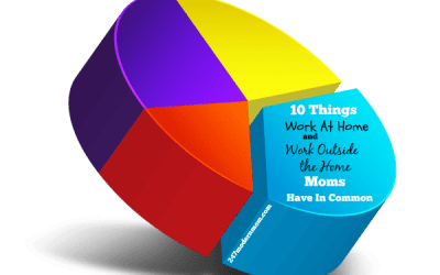 10 Things Work At Home Moms & Work Outside the Home Moms Have in Common