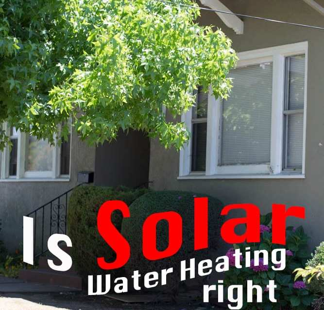 Is Solar Water Heating Right for You?