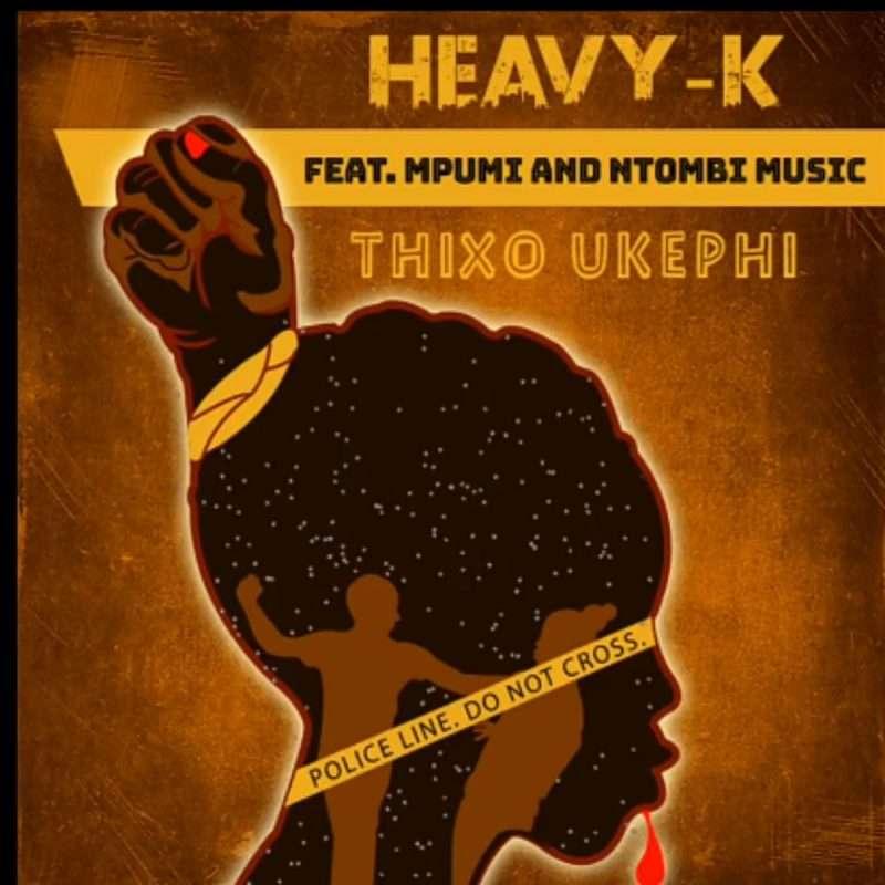 HEAVY-K-ft-Mpumi-Ntombi-Music-THIXO-UKEPHI-mp3-image