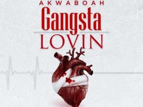 Akwaboah-Gangsta-Lovin-MP3