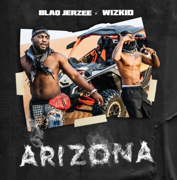 Blaq-Jerzee-ft-Wizkid-Arizona 247NaijaBuzz