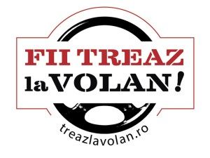 A inceput editia a doua a campaniei de siguranta si preventie rutiera FII TREAZ LA VOLAN!