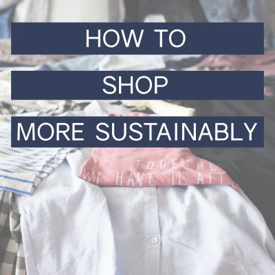 8 Ways to Shop More Sustainably and Ethically