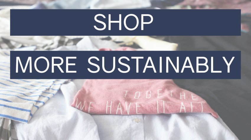 How to Shop Sustainably & Ethically // 24 Carrot Life