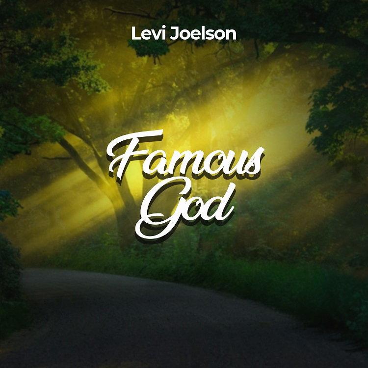 Famous God – Levi Joelson
