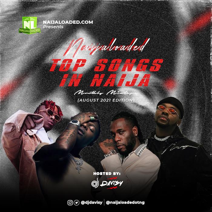[Mixtape] DJ Davisy – Naijaloaded Top Songs in Naija Mix (August 2021 Edition)