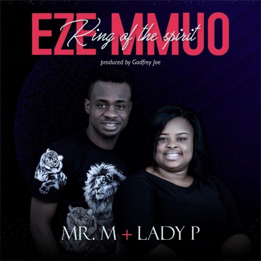 DOWNLOAD MP3: Mr M & Revelation – Eze Mmuo