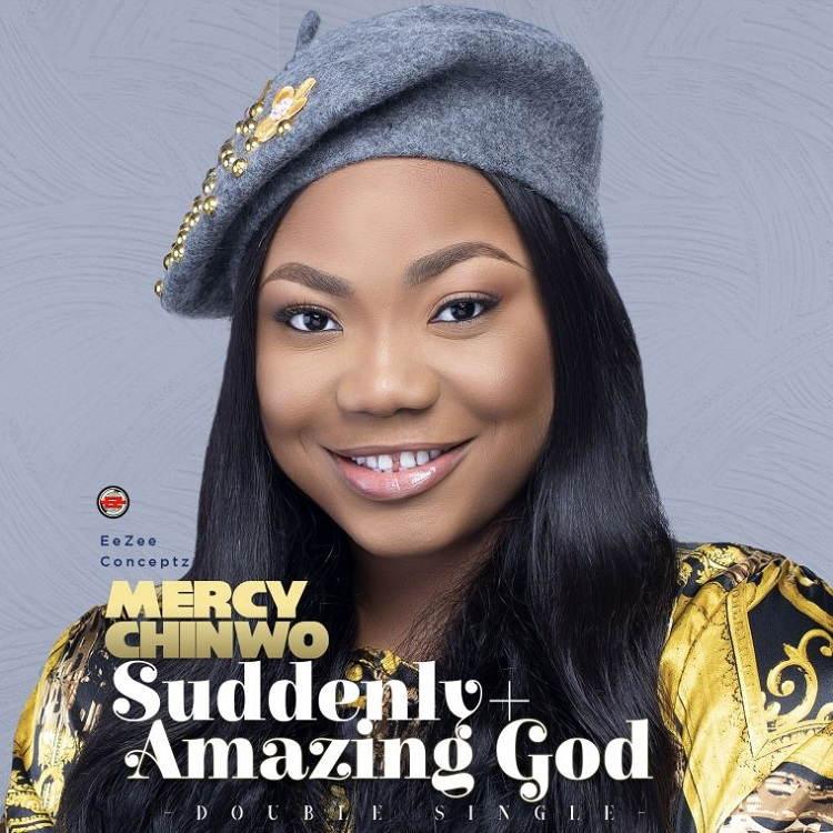 [Double Music] Suddenly + Amazing God – Mercy Chinwo