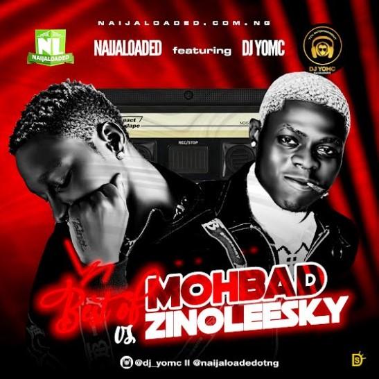 [Mixtape] Naijaloaded Ft. DJ Yomc – Best of Mohbad Vs Zinoleesky Mix