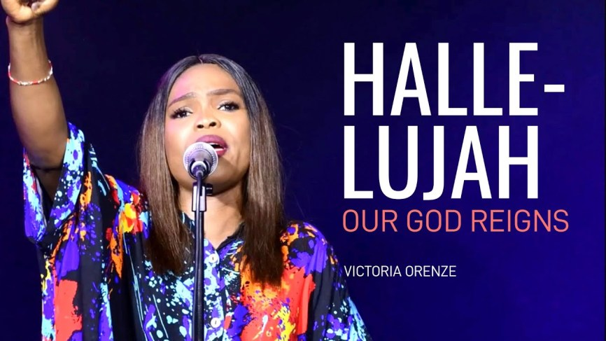 Victoria Orenze – Hallelujah Our God Reigns